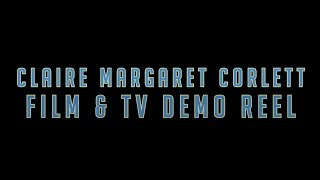 FILM & TV REEL | Claire Margaret Corlett