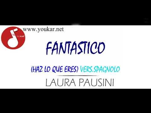 KARAOKE LAURA PAUSINI FANTASTICO (HAZ LO QUE ERES) BASE  youkar.net