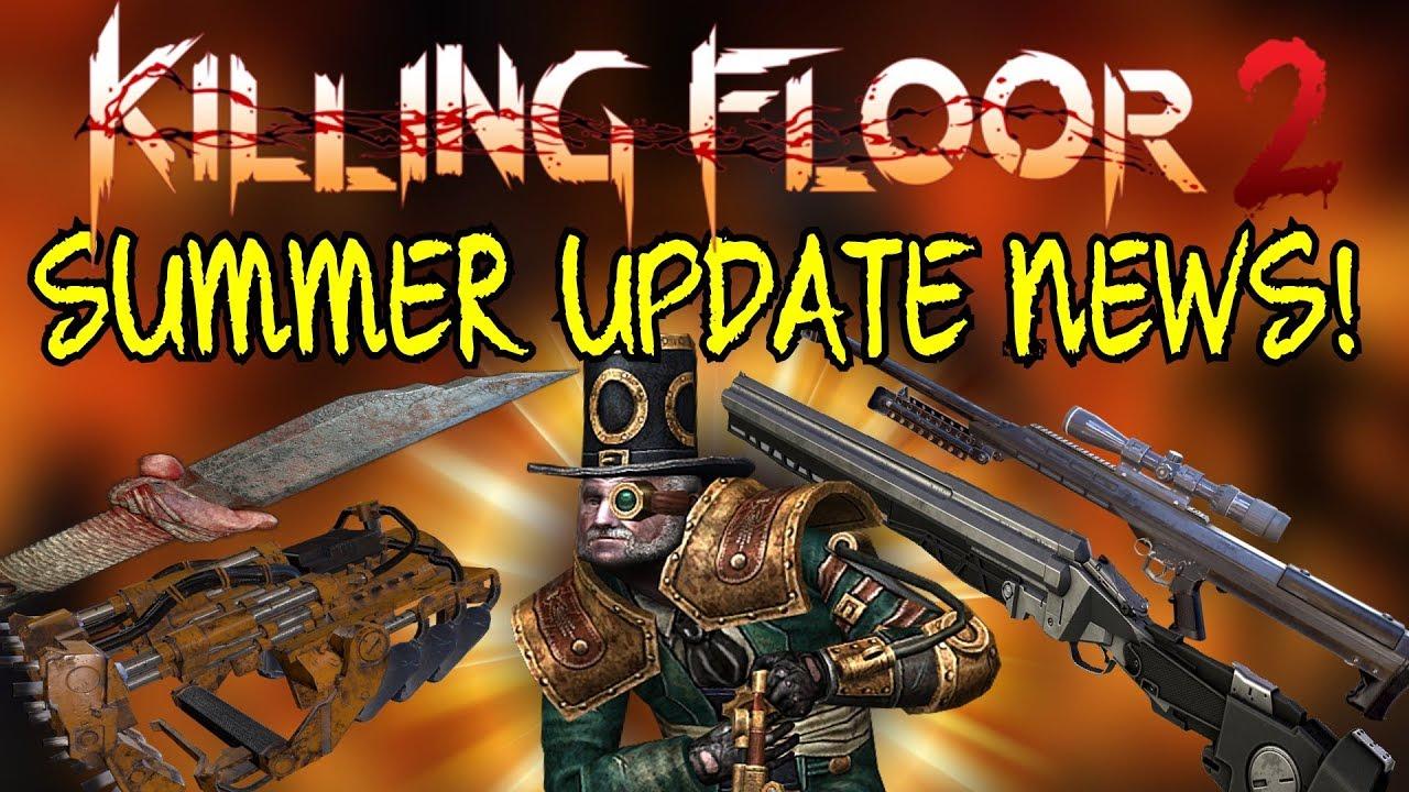 Killing Floor 2 More Summer Update News Ringmaster