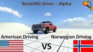 BeamNG Drive Alpha - American & Norwegian Driving