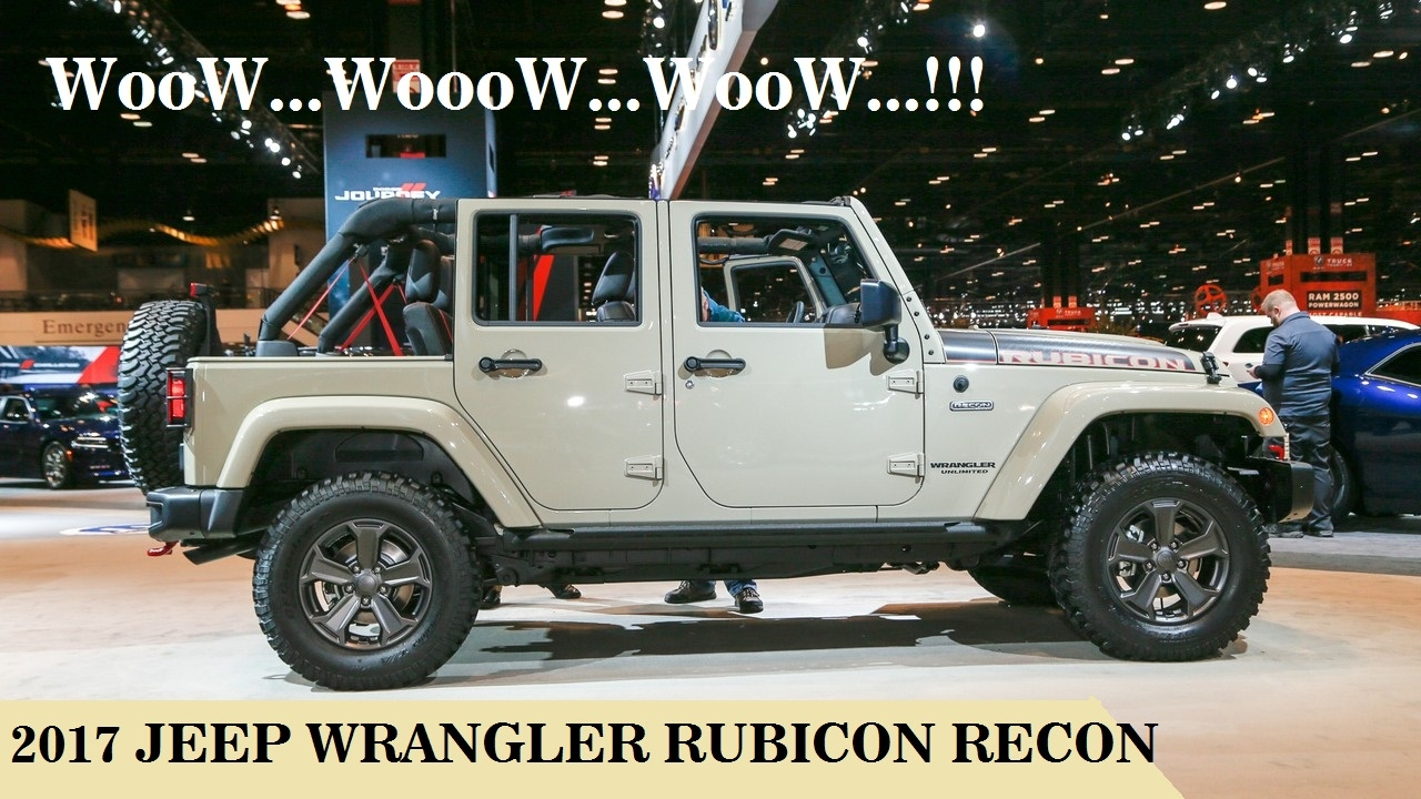 Look !! The 2017 Jeep Wrangler Unlimited Rubicon Recon, 4 ...
