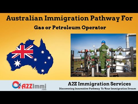 Gas Or Petroleum Operator | 2020 | PR / Immigration Requirements For Australia