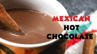 Mexican Hot Chocolate Recipe - Rich and DECADENT!