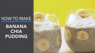 Banana Chia Seed Pudding Recipe