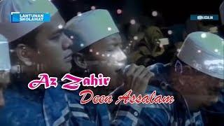 Deen Assalam Az Zahir | Lantunan Sholawat