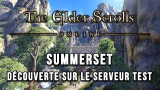 SUMMERSET : Découverte sur le Serveur Test | THE ELDER SCROLLS ONLINE