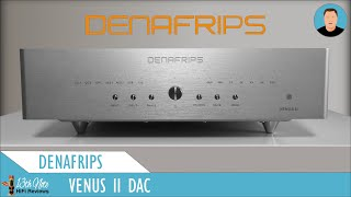 A Film Appraisal : Denafrips Venus II DAC