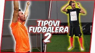 TIPOVI FUDBALERA #2