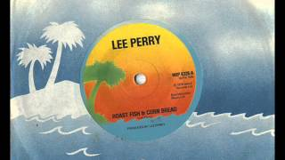Lee Perry - Roast Fish and Corn Bread