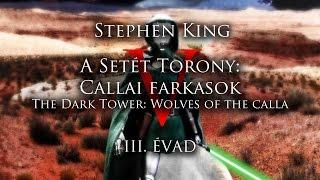 A NÉGY MESTERLÖVÉSZ | STEPHEN KING: A SETÉT TORONY V - CALLAI FARKASOK | KÖNYVKRITIKA