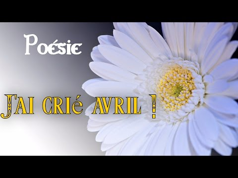 French poem 💐 J'ai crié avril from Maurice Carême 💐