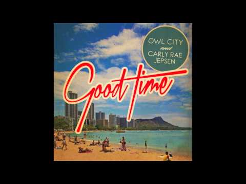 Owl City (ft. Carly Rae Jespen) - Good Time (David Lawson Remix)