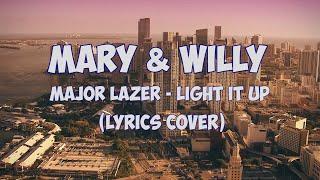 Major Lazer - Light It Up [Lyrics Video] (Mary &amp Willy Cover)