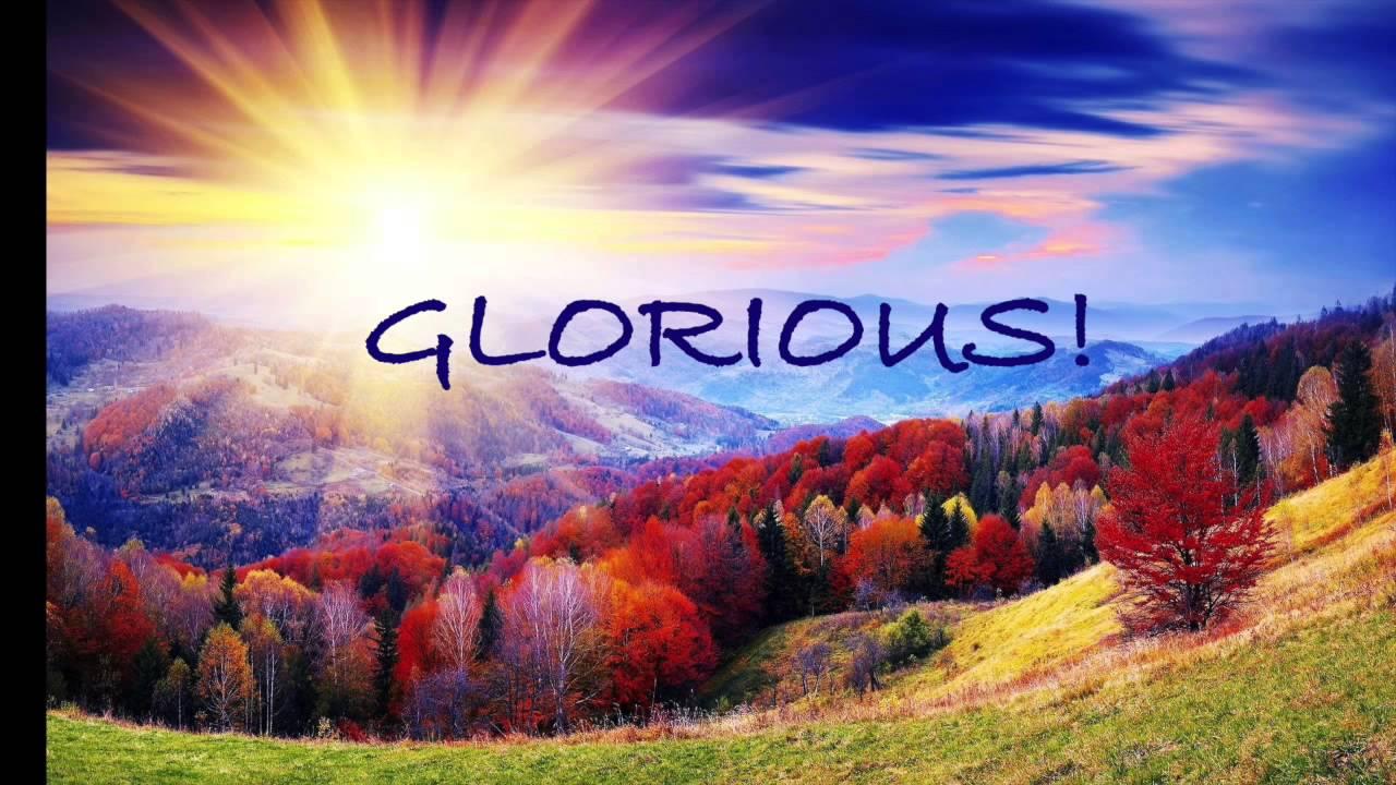 Everything Glorious