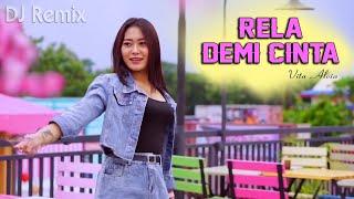 Download Rela Demi Cinta (DJ REMIX) - Angin Bisikkan Padanya ~ Vita Alvia   ||   FULLBASS