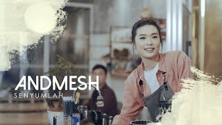 Download lagu ANDMESH - SENYUMLAH (OFFICIAL MUSIC VIDEO)