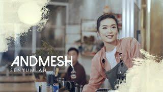 Download ANDMESH - SENYUMLAH (OFFICIAL MUSIC VIDEO)