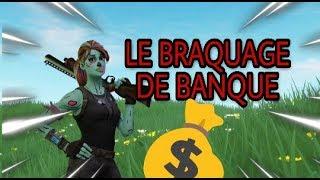 FILM FORTNITE - LE BRAQUAGE DE BANQUE