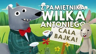 Z PAMIĘTNIKA WILKA ANTONIEGO, WSZYSTKIE CZĘŚCI - Bajkowisko.pl - bajka dla dzieci (audiobook)