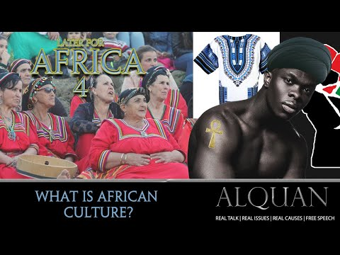 Later for Africa 4: What is African Culture?