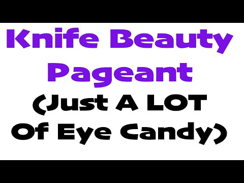 Knife Beauty Pageant (Nothing But Eye Candy) - OPEN TAG