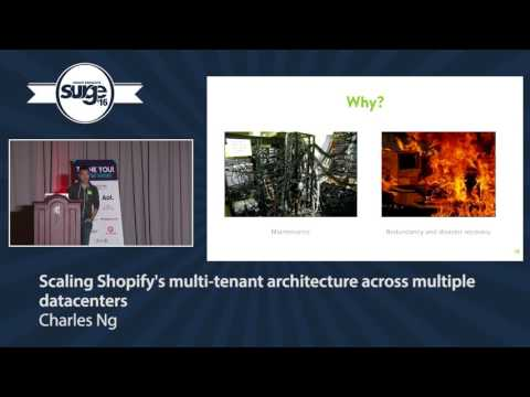 Surge 2016 - Charles Ng - Scaling Shopify's multi-tenant architecture across multiple datacenters