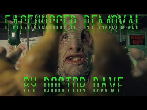 Facehugger Removal by Doctor Dave (ASMR)