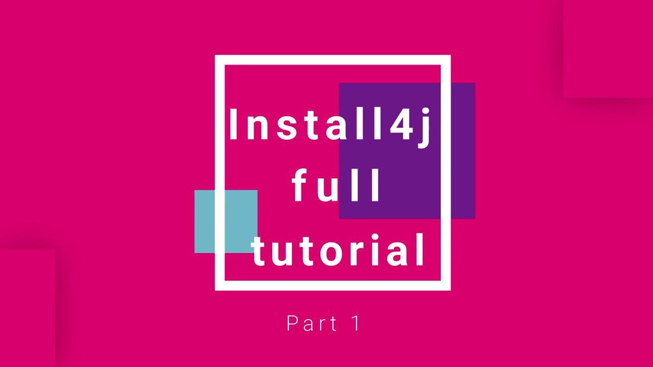 1: Install4J Full Advanced Tutorials by GOXR3PLUS Studio