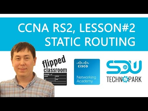 CCNA RS2 Lesson2 Static Routing