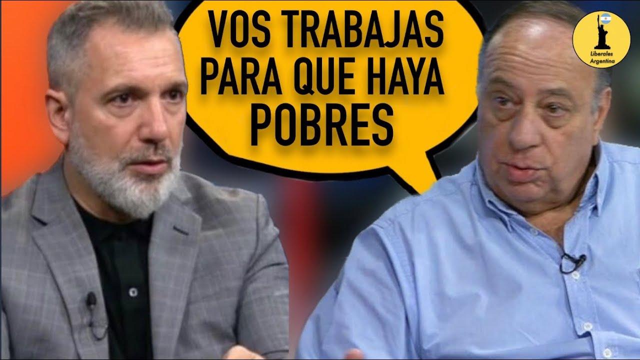 ¡Vos Trabajas Para Que Haya Pobres! Roberto Cachanosky Contra Duggan
