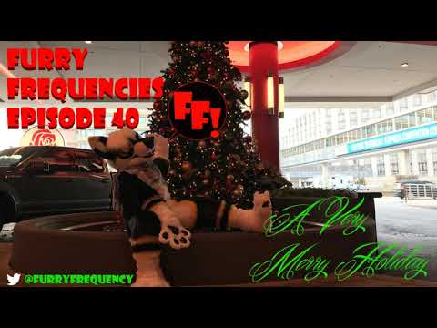 Furry Frequencies Episode 40 - A Very Merry Holiday