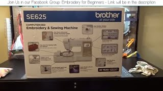 Brother SE 625 Unboxing, Setup and Stitch out