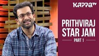 Prithviraj - Star Jam (Part 1) - Kappa TV