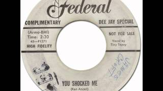 YOU SHOCKED ME - Tiny Topsy [Federal 12315] 1958