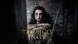 Natt - Tóxico [Video Oficial]