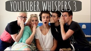 Youtuber Whispers 3 | ThatcherJoe
