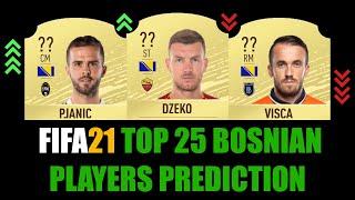 FIFA 21 | TOP 25 BOSNIAN PLAYERS RATING PREDICTION | W/PJANIC, DZEKO, VISCA, LULIC, KURTIC, BESIC...