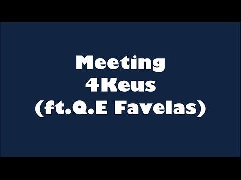 4Keus - Meeting (ft. Q.E Favelas) (Lyrics) Paroles