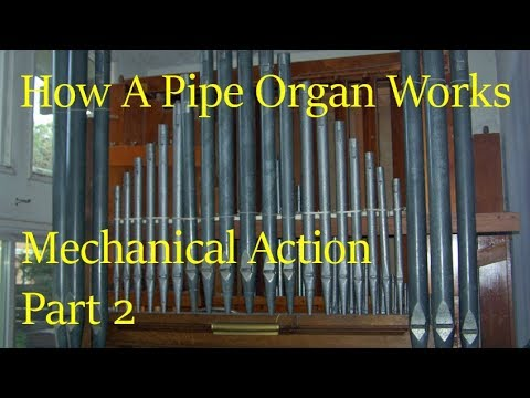 How a Pipe Organ Works Part 2