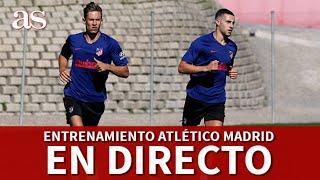 Entrenamiento ATLÉTICO MADRID en DIRECTO | Diario AS