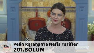 Pelin Karahan'la Nefis Tarifler 201. Bölüm   24 Eylül 2018
