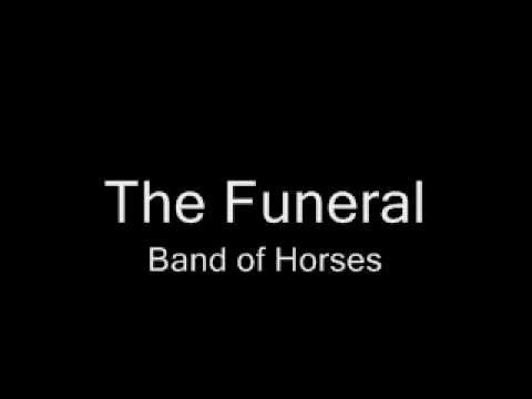 The Funeral (Lyrics) - Band of Horses