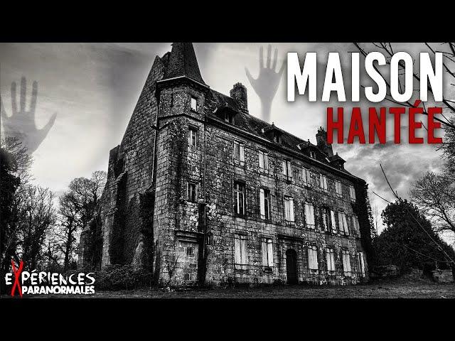 Expériences Paranormales – Maison Hantée !