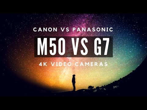 Canon M50 vs Panasonic G7 - Which Camera for 4K Video Work?