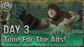 Day 3 - It's Time For The Alts!