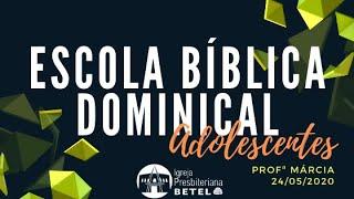 EBD ADOLESCENTES: Lição 05 - Profª Marcia #BetelnoLar