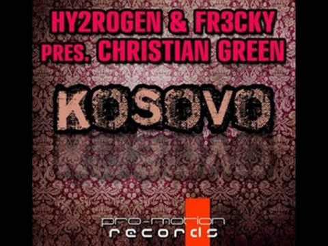 Hy2RoGeN & Fr3cky pres Christian Green Kosovo (Original Mix)