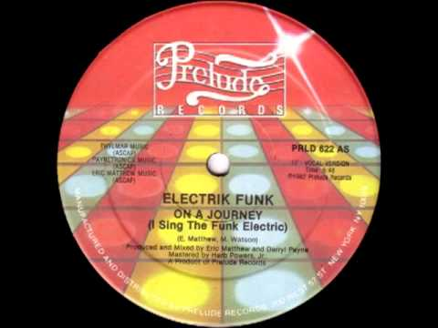 Electrik Funk* -- On A Journey (I Sing The Funk Electric)