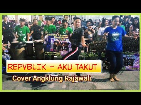 REPVBLIK - AKU TAKUT (Cover Angklung Rajawali)