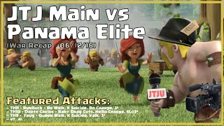 Clash of Clans -- War Recap -- JTJ Main vs Panama Elite -- 06/12/16